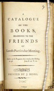A catalogue of the books, belonging to the Friends of Leeds Particular Meeting (Leeds: Printed by J. Binns, 1794)