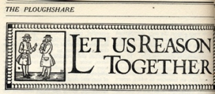 Let Us Reason Together, 1917