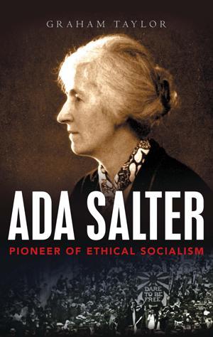 Ada Salter: pioneer of ethical socialism (2016)